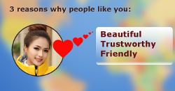 Find 3 reasons why people love you?